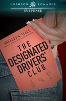 The Designated Drivers' Club - Shelley K. Wall