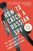 How to Catch a Russian Spy - Naveed Jamali,Ellis Henican