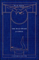 The Wild Swans at Coole: A Facsimile Edition - William Butler Yeats