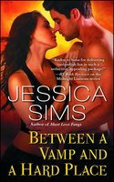 Between a Vamp and a Hard Place - Jessica Sims