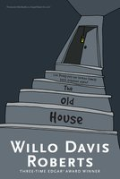 The Old House - Willo Davis Roberts