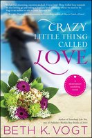 Crazy Little Thing Called Love - Beth K. Vogt