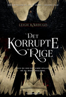 Six of Crows 2 - Det korrupte rige - Leigh Bardugo