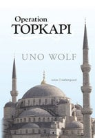Operation Topkapi - Uno Wolf