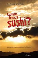 Spiste Jesus Sushi - Thomas Wivel
