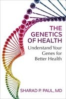 The Genetics of Health: Understand Your Genes for Better Health - Sharad P. Paul