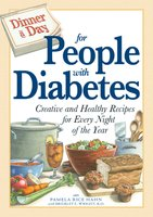 Dinner a Day for People with Diabetes: Creative and Healthy Recipes for Every Night of the Year - Pamela Rice Hahn,Brierley E Wright