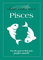Love Astrology: Pisces - Adams Media
