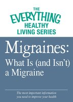 Migraines: What Is (and Isn't) a Migraine - Adams Media