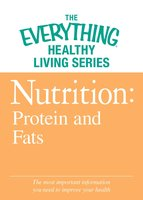 Nutrition: Protein and Fats - Adams Media