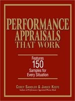 Performance Appraisals That Work: Features 150 Samples for Every Situation - Corey Sandler,Janice Keefe