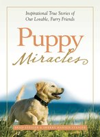 Puppy Miracles: Inspirational True Stories of Our Lovable Furry Friends - Brad Steiger,Sherry Hansen Steiger