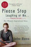 Please Stop Laughing at Me: One Woman's Inspirational Story - Jodee Blanco