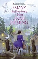 The Many Reflections of Miss Jane Deming - J. Anderson Coats