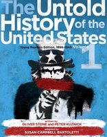 The Untold History of the United States, Volume 1: Young Readers Edition, 1898-1945 - Oliver Stone,Peter Kuznick
