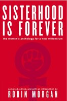 Sisterhood Is Forever: The Women's Anthology for a New Millennium - Robin Morgan