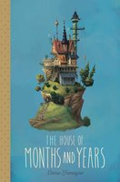 The House of Months and Years - Emma Trevayne