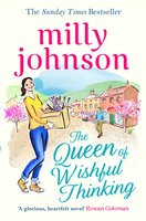 The Queen of Wishful Thinking - Milly Johnson