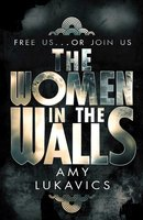 The Women in the Walls - Amy Lukavics