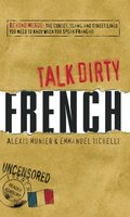 Talk Dirty French - Alexis Munier,Emmanuel Tichelli