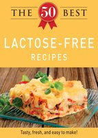 The 50 Best Lactose-Free Recipes - Adams Media