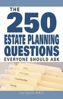 The 250 Estate Planning Questions Everyone Should Ask - Lita Epstein