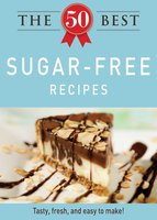The 50 Best Sugar-Free Recipes - Adams Media