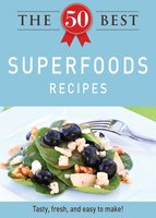 The 50 Best Superfoods Recipes - Adams Media