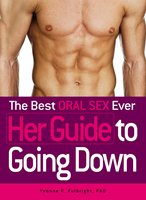 The Best Oral Sex Ever - Her Guide to Going Down - Yvonne K Fulbright