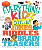 The Everything Kids' Giant Book of Jokes, Riddles, and Brain Teasers - Michael Dahl, Kathi Wagner, Aubrey Wagner, Aileen Weintraub
