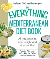 The Everything Mediterranean Diet Book: All you need to lose weight and stay healthy! - Connie Diekman,Sam Sotiropoulos