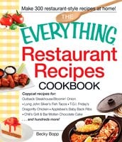 The Everything Restaurant Recipes Cookbook - Becky Bopp