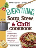 The Everything Soup, Stew, and Chili Cookbook - Belinda Hulin