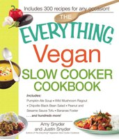 The Everything Vegan Slow Cooker Cookbook - Amy Snyder, Justin Snyder