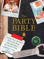 The Party Bible: The Good Book for Great Times - Connor Pritchard,Dominic Russo