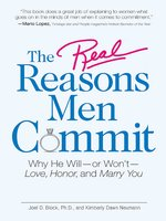 The Real Reasons Men Commit: Why He Will – or Won't – Love, Honor and Marry You - Joel D Block,Kimberly Dawn Neumann