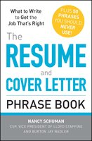 The Resume and Cover Letter Phrase Book: What to Write to Get the Job That's Right - Burton Jay Nadler,Nancy Schuman