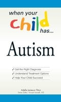 When Your Child Has ... Autism - Vincent Iannelli, Adele Jameson Tilton