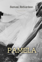 Pamela Volume 1: Virtue Rewarded - Samuel Richardson
