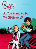 K for Kara 2 - Do You Want to be My Girlfriend? - Line Kyed Knudsen