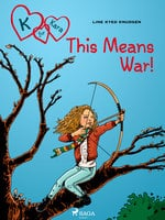 K for Kara 6 - This Means War! - Line Kyed Knudsen