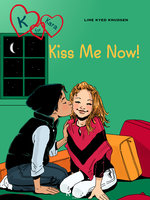K for Kara 3 - Kiss Me Now! - Line Kyed Knudsen