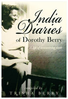 India Diaries of Dorothy Berry - Trisha Berry