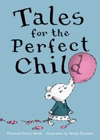 Tales for the Perfect Child - Florence Parry Heide