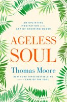 Ageless Soul - Thomas Moore