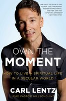 Own The Moment - Carl Lentz