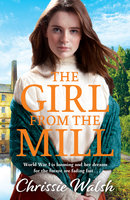 The Girl from the Mill - Chrissie Walsh
