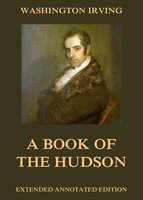 A Book Of The Hudson - Washington Irving