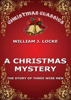 A Christmas Mystery - Willima J. Locke