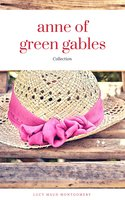 Anne of Green Gables Collection: Anne of Green Gables, Anne of the Island, and More Anne Shirley Books (ReadOn Classics) - Lucy Maud Montgomery
